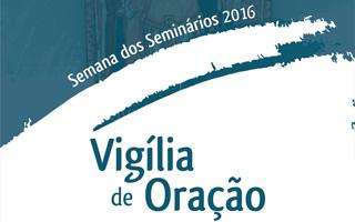 Vigília de Oração pelos Seminários no Seminário dos Olivais